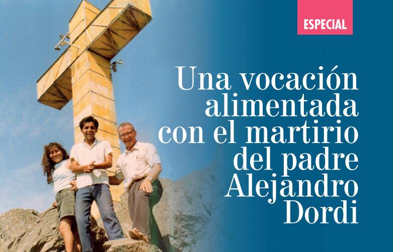 Una vocación alimentada con el martirio del padre Alejando Dordi